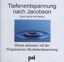 Tiefenentspannung nach Jacobson, 1 Audio-CD | Wolf, Doris; Merkle, Rolf