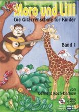 Moro und Lilli, Die Gitarrenschule für Kinder. Bd.1   Koch-Darkow, Gerhard