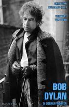 Bob Dylan - In eigenen Worten   Dylan, Bob
