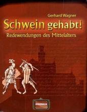 Schwein gehabt! | Wagner, Gerhard