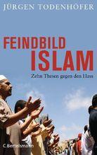 Feindbild Islam | Todenhöfer, Jürgen