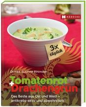 Tomatenrot + Drachengrün: 3x täglich   Bihlmaier, Susanne