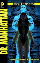 Before Watchmen - Dr. Manhattan | Straczynski, J. Michael; Hughes, Adam