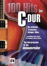 100 Hits in C-Dur, für Keyboard, Klavier, Gitarre. Bd.1