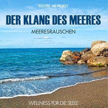 Der Klang des Meeres - Meeresrauschen, Audio-CD