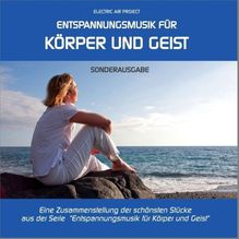 Entspannungsmusik für Körper und Geist, Audio-CD (Sonderausgabe)
