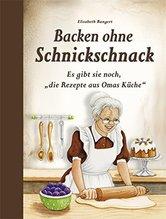 Backen ohne Schnickschnack | Bangert, Elisabeth