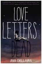 Love Letters to the Dead, English edition   Dellaira, Ava