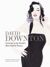 David Downton Portraits of the World's Most Stylish Women | Downton, David