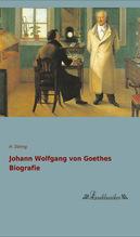 Johann Wolfgang von Goethes Biografie | Döring, H.
