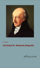 Christoph M. Wielands Biografie | Döring, H.