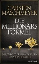 Die Millionärsformel | Maschmeyer, Carsten