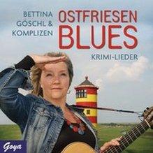 Bettina Göschl & Komplizen - Ostfriesenblues, 1 Audio-CD | Göschl, Bettina