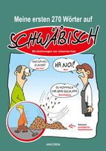 Meine ersten 270 Wörter auf Schwäbisch | Kolz, Johannes; Zender, Peter