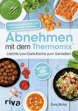 Abnehmen mit dem Thermomix | Muliar, Doris