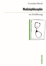 Medizinphilosophie zur Einführung | Borck, Cornelius