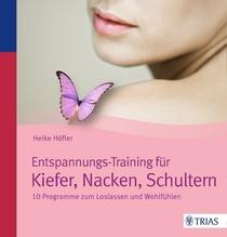 Entspannungs-Training für Kiefer, Nacken, Schultern | Höfler, Heike