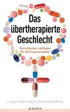 Das übertherapierte Geschlecht | Marschall, Luitgard; Wolfrum, Christine