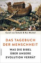 Das Tagebuch der Menschheit   Schaik, Carel van; Michel, Kai