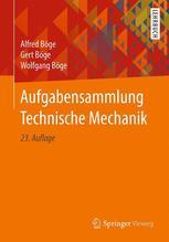 Aufgabensammlung Technische Mechanik | Böge, Alfred; Böge, Gert; Böge, Wolfgang