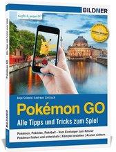 Pokémon GO - Alle Tipps und Tricks zum Spiel! | Schmid, Anja; Zintzsch, Andreas