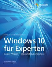 Windows 10 für Experten | Bott, Ed; Siechert, Carl; Stinson, Craig