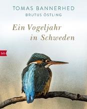 Ein Vogeljahr in Schweden | Bannerhed, Tomas; Östling, Brutus