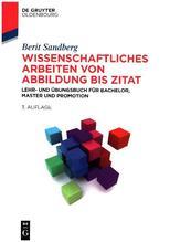 Wissenschaftlich Arbeiten von Abbildung bis Zitat | Sandberg, Berit