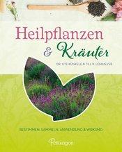 Heilpflanzen & Kräuter | Künkele, Ute; Lohmeyer, Till R.