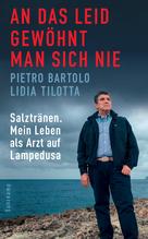 An das Leid gewöhnt man sich nie   Bartolo, Pietro; Tilotta, Lidia