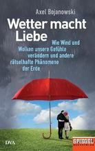 Wetter macht Liebe | Bojanowski, Axel