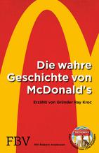 Die wahre Geschichte von McDonald's | Kroc, Ray; Anderson, Robert