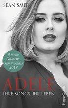 Adele: ihre Songs, ihr Leben   Smith, Sean