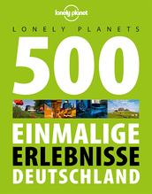 Lonely Planets 500 Einmalige Erlebnisse Deutschland | Melville, Corinna; Schumacher, Ingrid