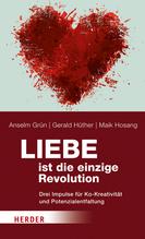Liebe ist die einzige Revolution | Grün, Anselm; Hüther, Gerald; Hosang, Maik