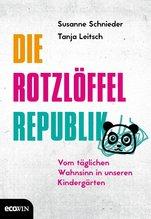 Die Rotzlöffel-Republik | Leitsch, Tanja; Schnieder, Susanne