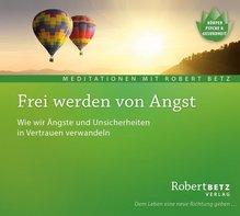 Frei werden von Angst, Audio-CD | Betz, Robert