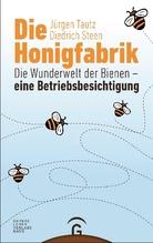 Die Honigfabrik | Tautz, Jürgen; Steen, Diedrich