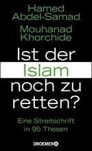 Ist der Islam noch zu retten? | Abdel-Samad, Hamed; Khorchide, Mouhanad
