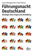 Führungsmacht Deutschland | Mangasarian, Leon; Techau, Jan