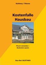 Kostenfalle Hausbau | Kuhlmey, Hubertus; Thieme, Wolf