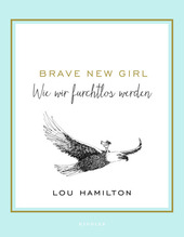 Brave New Girl | Hamilton, Lou