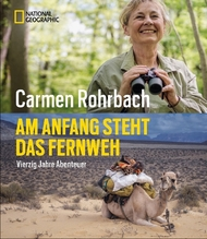 Am Anfang steht das Fernweh | Rohrbach, Carmen