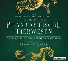Phantastische Tierwesen und wo sie zu finden sind, 2 Audio-CDs | Rowling, Joanne K.