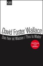 Das hier ist Wasser. This is water | Wallace, David Foster