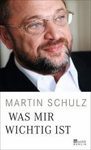 Was mir wichtig ist | Schulz, Martin