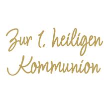 Wachsschrift: Zur 1.heiligen Kommunion, SB-Btl 1Stück, gold