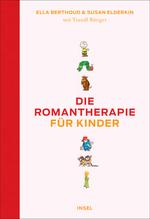 Die Romantherapie für Kinder   Berthoud, Ella; Elderkin, Susan