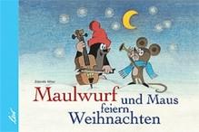 Maulwurf und Maus feiern Weihnachten | Miler, Zdenek