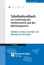 Tabellenhandbuch zur Ermittlung des Verkehrswerts und des Beleihungswerts von Grundstücken | Seitz, Wolfgang